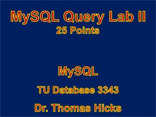 MySQL Query Lab II 25 Points
