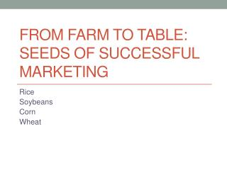 FROM FARM TO TABLE: SEEDS OF SUCCESSFUL MARKETING