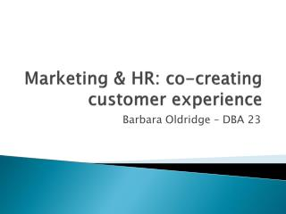 Marketing & HR: co-creating customer experience