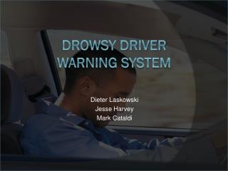Drowsy Driver Warning System