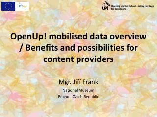 OpenUp ! mobilised data overview / Benefits and possibilities for content providers