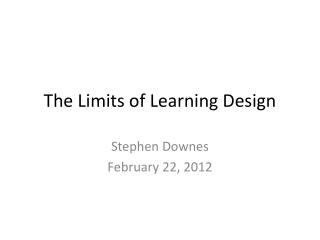 The Limits of Learning Design