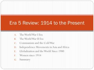Era 5 Review: 1914 to the Present