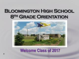 Bloomington High School 8 th  Grade Orientation