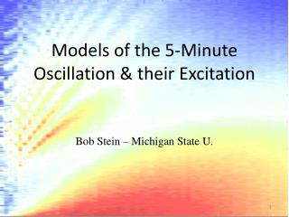 Models of the 5-Minute Oscillation & their Excitation