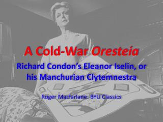 A Cold-War Oresteia