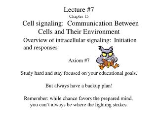 Lecture #7 Chapter 15   Cell signaling:  Communication Between Cells and Their Environment