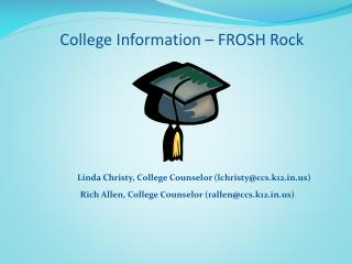 College Information – FROSH Rock