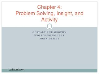 Chapter 4:  Problem Solving, Insight, and Activity