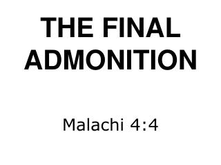 THE FINAL ADMONITION