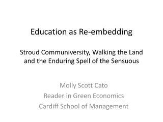 Molly Scott Cato Reader in Green Economics Cardiff School of Management