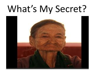 What's My Secret?