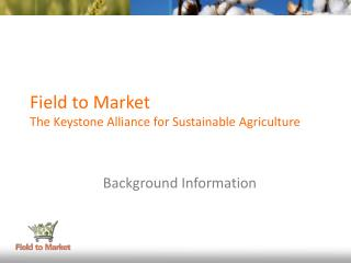 Field to Market The Keystone Alliance for Sustainable Agriculture