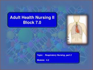 Adult Health Nursing II Block 7.0