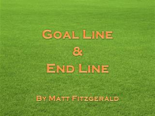 Goal Line  & End Line By Matt Fitzgerald