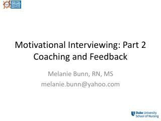 Motivational Interviewing: Part 2 Coaching and Feedback