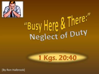 """""""Busy Here & There:"""""""