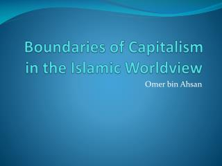 Boundaries of Capitalism in the Islamic Worldview