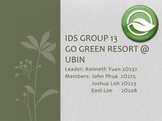 IDS group 13 go Green resort @ ubin