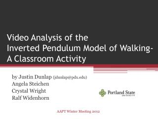 Video Analysis of the  Inverted Pendulum Model of Walking-  A Classroom Activity