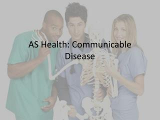 AS Health: Communicable Disease