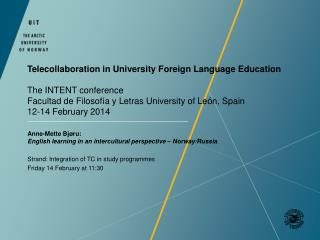 Anne-Mette  Bjøru :  English  learning in an intercultural perspective –  Norway/Russia .