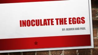 Inoculate the Eggs