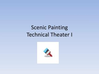 Scenic Painting Technical Theater I
