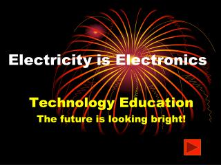 Electricity is Electronics