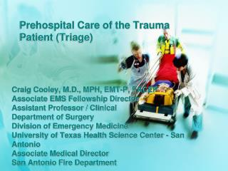 Prehospital Care of the Trauma  Patient  (Triage)