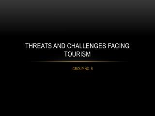 Threats and Challenges facing Tourism