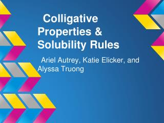 Colligative Properties & Solubility Rules