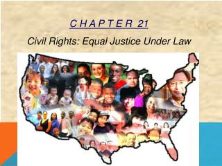 C H A P T E R   21 Civil  Rights: Equal Justice Under Law