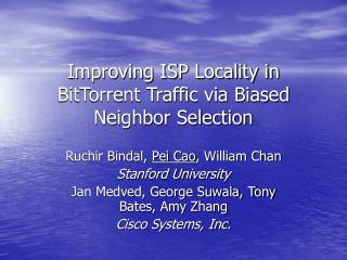 Improving ISP Locality in BitTorrent Traffic via Biased Neighbor Selection