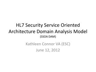 HL7 Security Service Oriented Architecture Domain Analysis Model  (SSOA DAM )