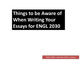Things to be Aware of When Writing Your Essays for ENGL  2030