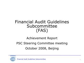 Financial Audit Guidelines   Subcommittee  (FAS)