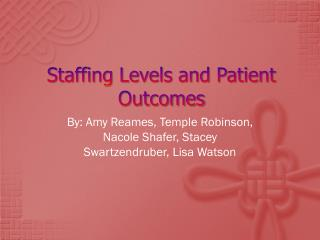 Staffing Levels and Patient Outcomes