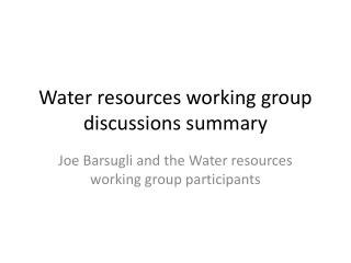 Water resources working group discussions summary