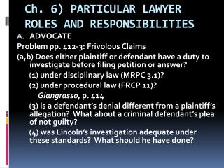 Ch. 6) PARTICULAR LAWYER ROLES AND RESPONSIBILITIES