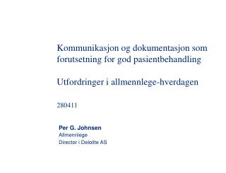 Per G. Johnsen Allmennlege Director  i  Deloitte  AS