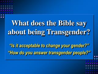 What does the Bible say about being Transgender?