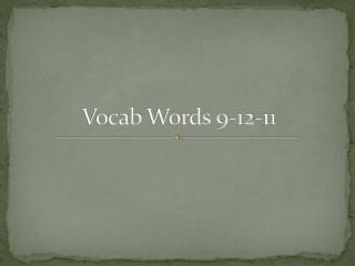 Vocab  Words 9-12-11