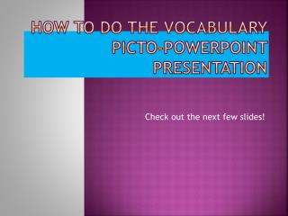 How to do the Vocabulary  Picto -PowerPoint Presentation