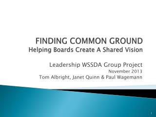 FINDING COMMON  GROUND Helping Boards Create A Shared Vision