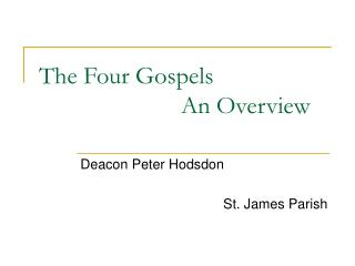 The Four Gospels An Overview