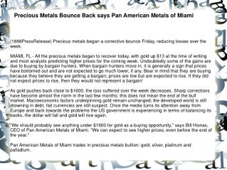 Precious Metals Bounce Back says Pan American Metals of Miam