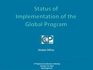 Status of Implementation of the Global Program