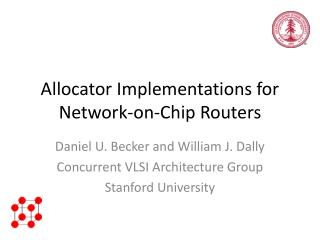 Allocator Implementations for Network-on-Chip Routers