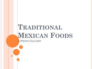 Traditional  Mexican Foods A Photo Gallery